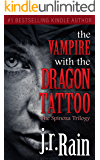 The Vampire With the Dragon Tattoo (The Spinoza Trilogy Book 1)