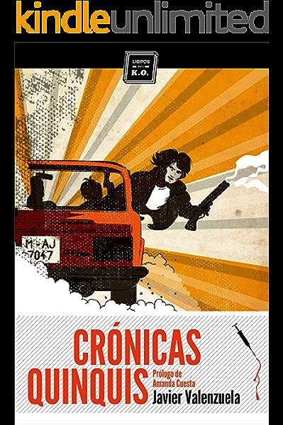 Crónicas quinquis: Crónica negra eBook: Valenzuela, Javier: Amazon.es: Tienda Kindle