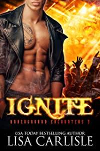Ignite: (a paranormal shifter / rock star romance) (Underground Encounters Book 3)