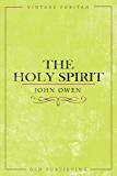The Holy Spirit (Vintage Puritan) (English Edition)
