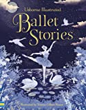 Illustrated Ballet Stories (Illustrated Story Collections)