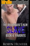 The Billionaire's New Slave - Book 4: Favorite