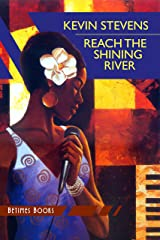 REACH THE SHINING RIVER Kindle Edition