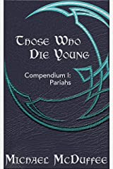 Those Who Die Young: Pariahs Kindle Edition