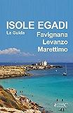 Isole Egadi Favignana, Levanzo, Marettimo - La Guida