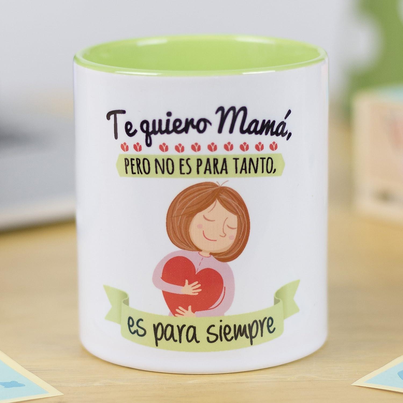 La Mente es Maravillosa - Taza con frase y dibujo divertido (Te quiero mamá, pero no es para tanto, es para siempre) Regalo original para MAMÁ
