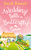 Wedding Bells at Butterfly Cove: A heartwarming romantic read for summer 2017! (Butterfly Cove, Book 2)