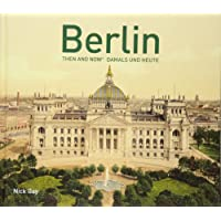Berlin Then and Now®: (English and German Edition)