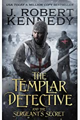 The Templar Detective and the Sergeant's Secret (The Templar Detective Thrillers Book 3) Kindle Edition