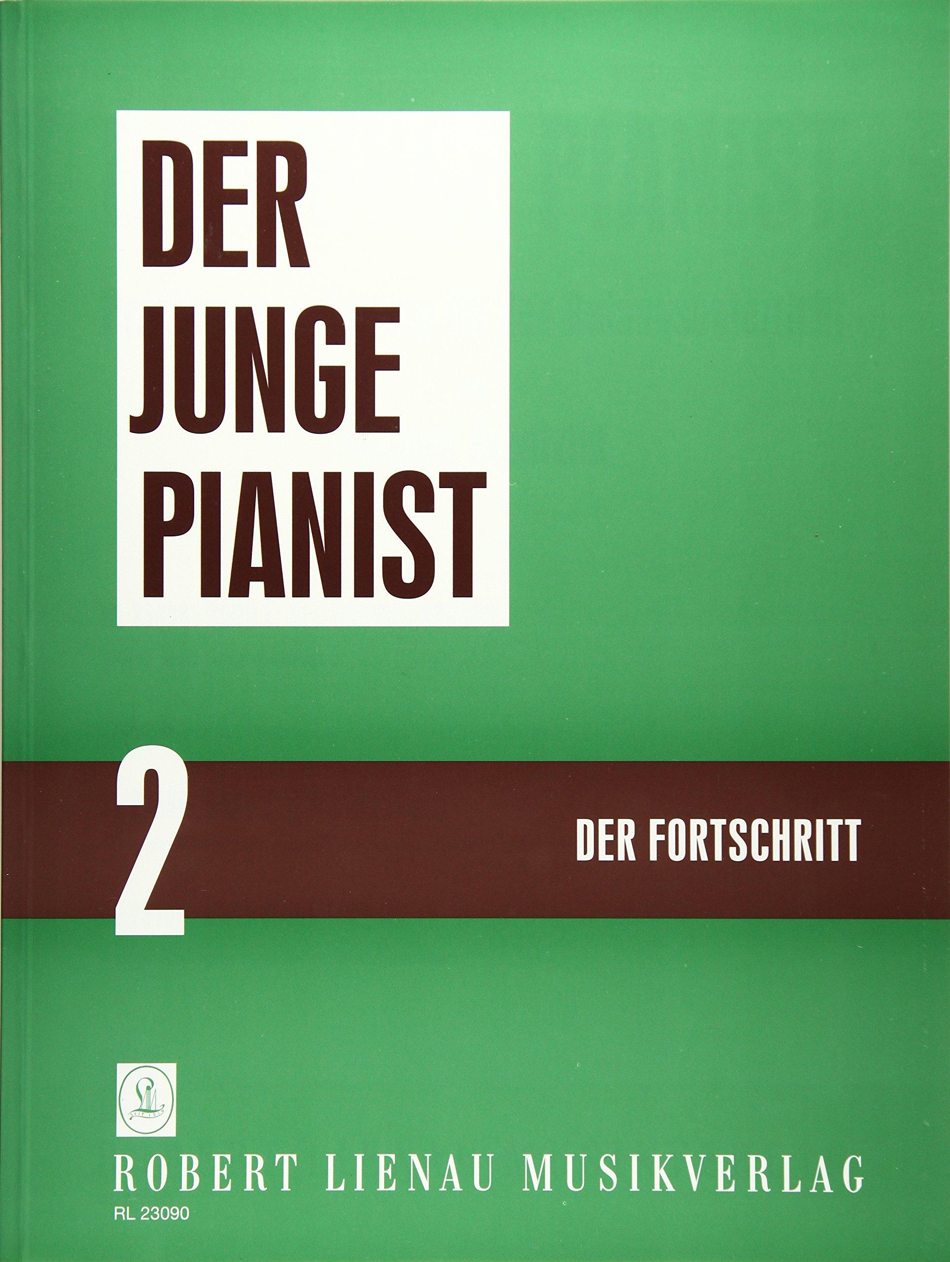 Der junge Pianist: Praktischer Lehrgang für den Anfangsunterricht. Band 2. Klavier. Lehrbuch.