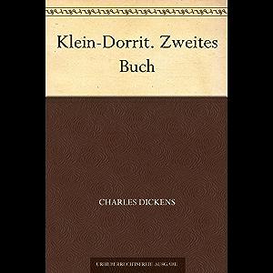 Klein-Dorrit. Zweites Buch (German Edition)