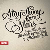 Stay Away from Stars: A Selection of New Standards by Don Black and Alexander Rudd
