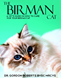 The Birman Cat: A vet's guide on how to care from your Birman cat
