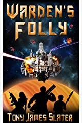 Warden's Folly: A Sci Fi Adventure (The Ancient Guardians Book 2) Kindle Edition