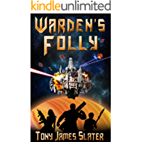 Warden's Folly: A Sci Fi Adventure (The Ancient Guardians Book 2)