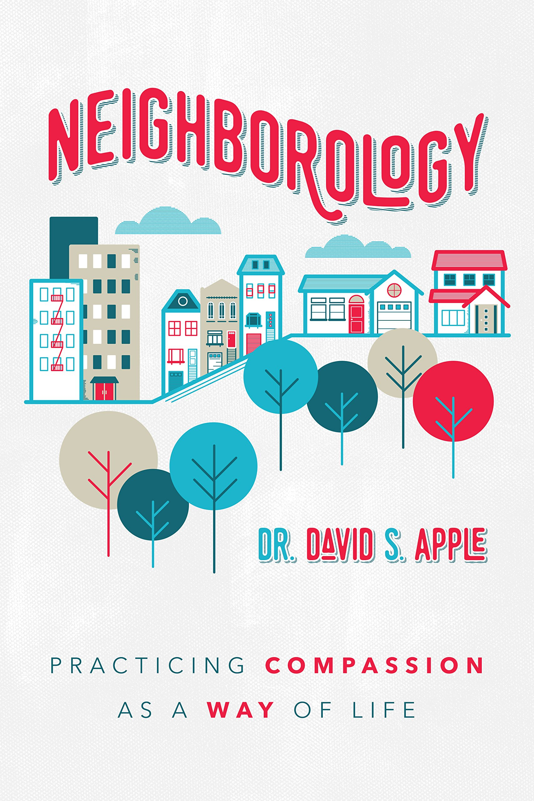 Read Online Neighborology: Practicing Compassion as a Way of Life pdf epub