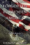 Forgotten Forbidden America:: Patriots Reborn
