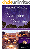 Vampire Vertigo: (Born to Blood - Part 4) (ALMOST HUMAN - The Second Series)
