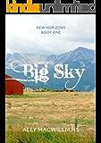 Big Sky (New Horizons Book 1)