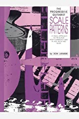 Scale Patterns: A Visual Approach to the Scales Most Commonly Used in Jazz, Rock and Blues for Guitar (The Progressive Guitarist Series) Kindle Edition