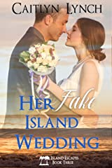 Her Fake Island Wedding (Island Escapes Book 3) Kindle Edition