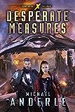 Desperate Measures (Opus X Book 9)
