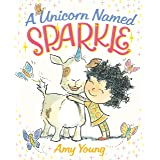 A Unicorn Named Sparkle: A Picture Book (A Unicorn Named Sparkle, 1)