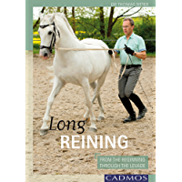 Long Reining: From The Beginning Through The Levade (Horses)