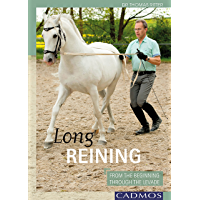 Long Reining: From The Beginning Through The Levade (Horses) (English Edition)
