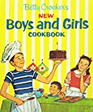 Betty Crocker's New Boys and Girls Cookbook