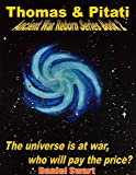 Thomas & Pitati: Universe at War