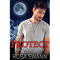 His to Protect (The Vampire's Past 1): MM Paranormal Vampire Romance (English Edition)