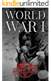 World War I (One Hour History Books Book 1)
