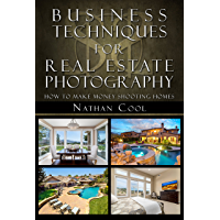 Business Techniques for Real Estate Photography: How to make money shooting homes book cover