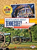 What's Great About Tennessee? (Our Great States)