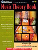 The Guitarist's Music Theory Book - The Most Useful Guitar Music Theory Book