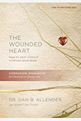 The Wounded Heart Companion Workbook: Hope for Adult Victims of Childhood Sexual Abuse Paperback