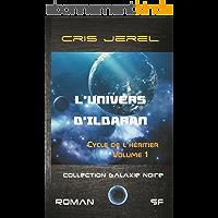 L'Univers d'Ildaran Volume 1: Cycle de l'Héritier