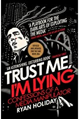 Trust Me I'm Lying: Confessions of a Media Manipulator Kindle Edition