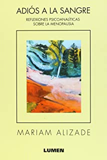Adios a la Sangre: Reflexiones Psicoanaliticas Sobre La Menopausia (Spanish Edition)