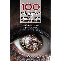 100 Misterios Sin Resolver. Del Código Secreto De