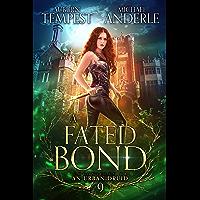 A Fated Bond (Chronicles of an Urban Druid Book 9)