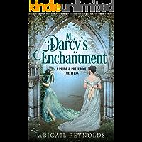 Mr. Darcy's Enchantment: A Pride & Prejudice Variation