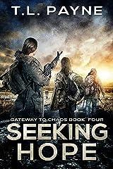 Seeking Hope (Gateway to Chaos Book 4) Kindle Edition