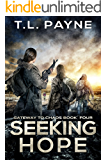 Seeking Hope: A Post Apocalyptic EMP Survival Thriller (Gateway to Chaos Book Four)