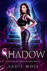Shadow: A Reverse Harem Paranormal Romance (Institute of Unpredictable Magic Book 1) Kindle Edition