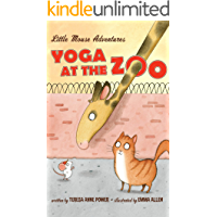 Yoga at the Zoo (Little Mouse Adventures Book 1)