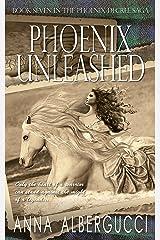 Phoenix Unleashed: Book Seven in The Phoenix Decree Saga Kindle Edition