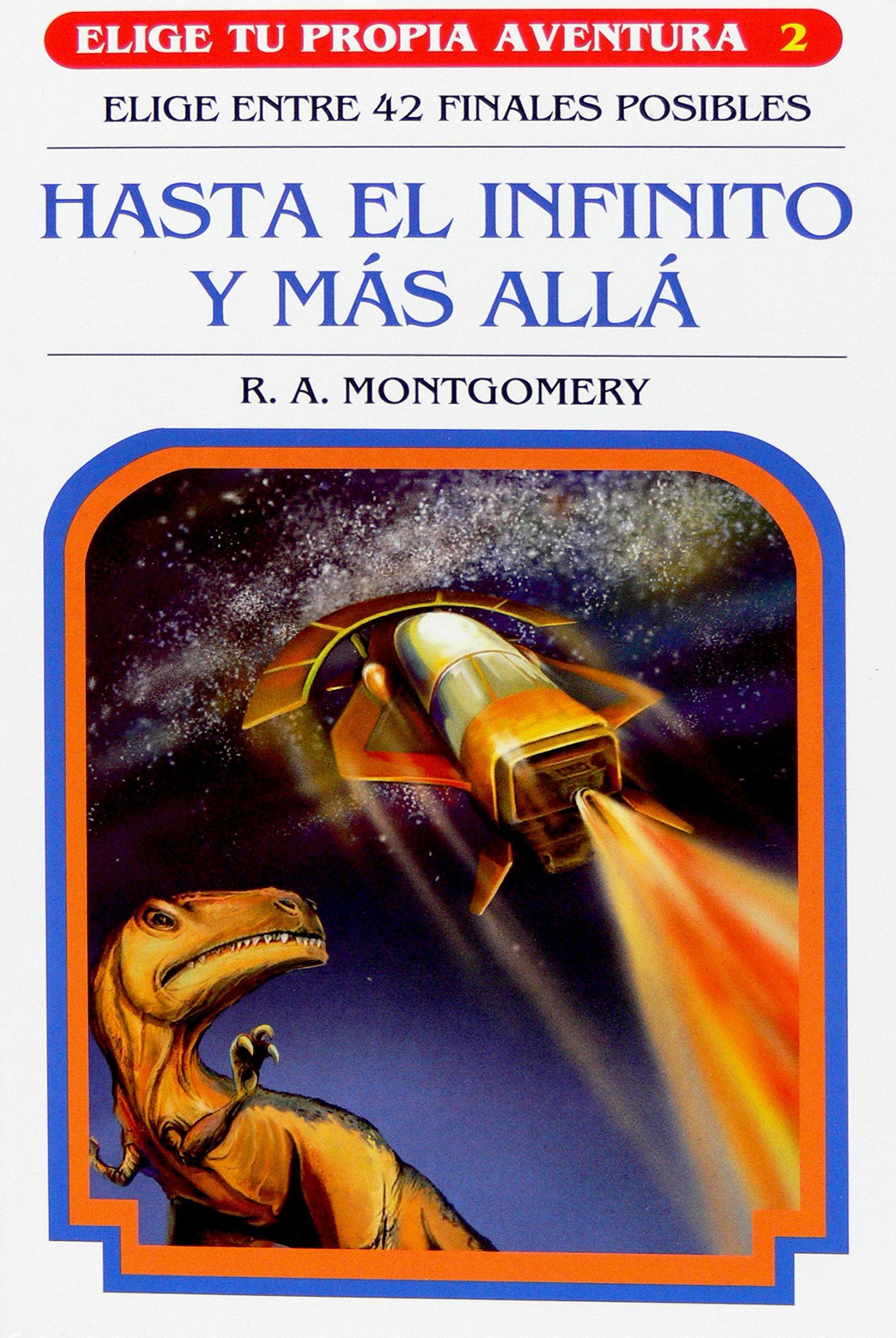 Hasta el infinito y más allá Elige tu propia aventura: Amazon.es: R.A.  Montgomery: Libros