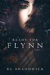 Ready For Flynn, Part 1 : A Rockstar Romance  (The Ready For Flynn Series) Kindle Edition